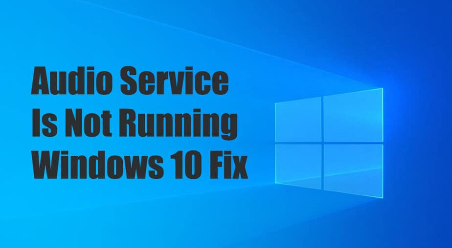 Audio Service Is Not Running Windows 10